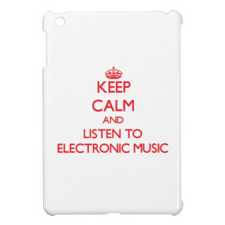 Keep calm and listen to ELECTRONIC MUSIC iPad Mini Cover