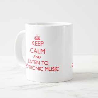 Keep calm and listen to ELECTRONIC MUSIC Extra Large Mug