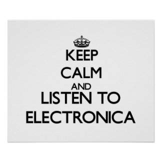 Keep calm and listen to ELECTRONICA Print