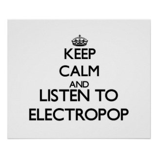 Keep calm and listen to ELECTROPOP Poster