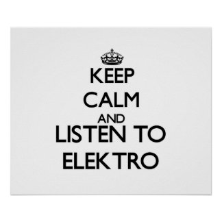 Keep calm and listen to ELEKTRO Poster