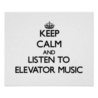 Keep calm and listen to ELEVATOR MUSIC Poster