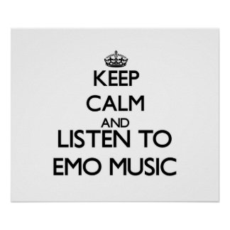 Keep calm and listen to EMO MUSIC Posters