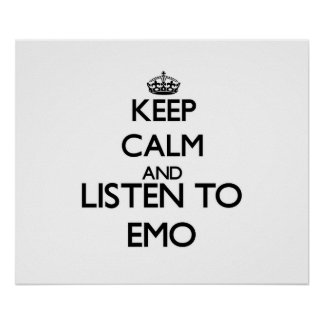 Keep calm and listen to EMO Posters