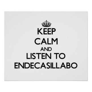 Keep calm and listen to ENDECASILLABO Print