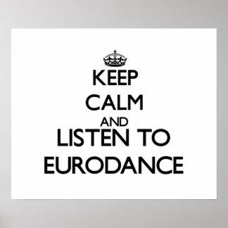 Keep calm and listen to EURODANCE Print