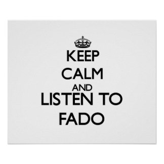 Keep calm and listen to FADO Posters