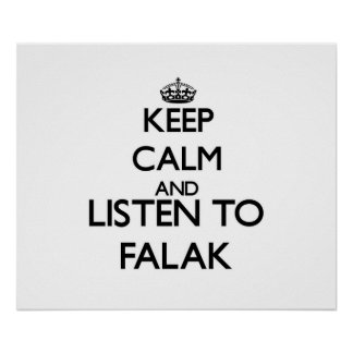 Keep calm and listen to FALAK Posters