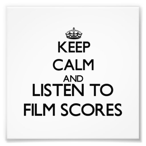 Keep calm and listen to FILM SCORES Photo