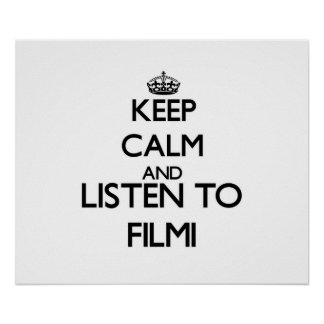 Keep calm and listen to FILMI Poster