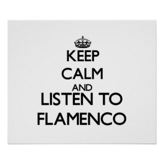 Keep calm and listen to FLAMENCO Poster