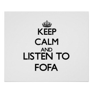 Keep calm and listen to FOFA Poster
