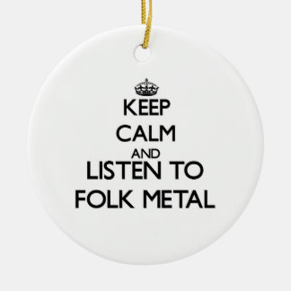 Keep calm and listen to FOLK METAL Ornaments