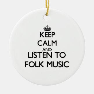 Keep calm and listen to FOLK MUSIC Ornaments