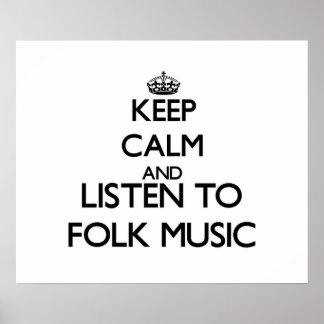 Keep calm and listen to FOLK MUSIC Print