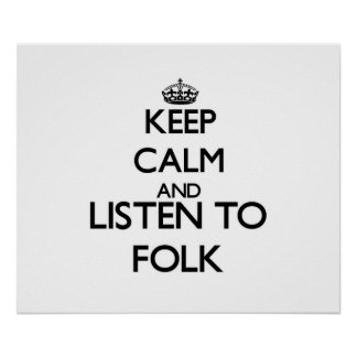 Keep calm and listen to FOLK Print