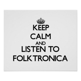 Keep calm and listen to FOLKTRONICA Poster