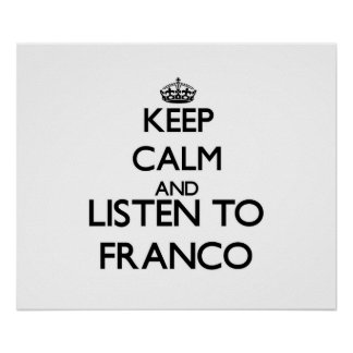 Keep calm and listen to FRANCO Posters