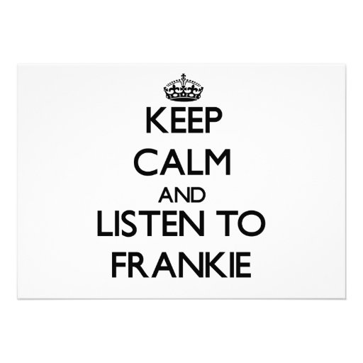 Keep Calm and Listen to Frankie Personalized Announcement
