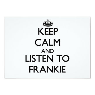 "Keep Calm and Listen to Frankie 5"" X 7"" Invitation Card"