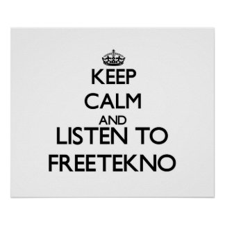 Keep calm and listen to FREETEKNO Posters