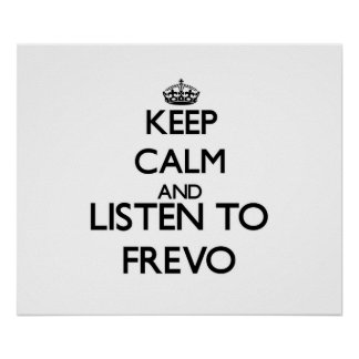 Keep calm and listen to FREVO Poster