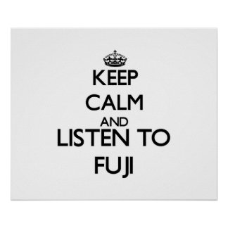 Keep calm and listen to FUJI Posters