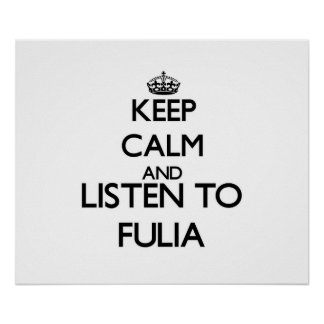 Keep calm and listen to FULIA Poster