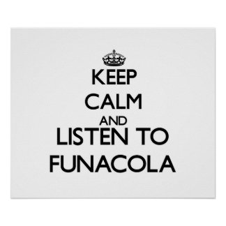 Keep calm and listen to FUNACOLA Poster