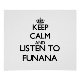 Keep calm and listen to FUNANA Posters