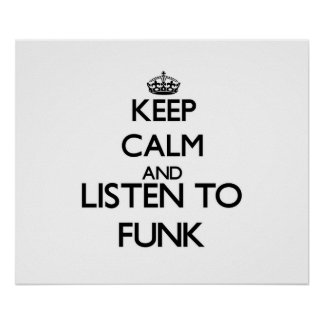 Keep calm and listen to FUNK Posters