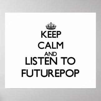 Keep calm and listen to FUTUREPOP Print