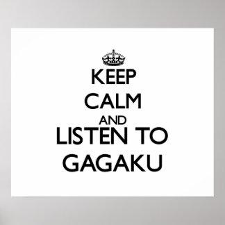 Keep calm and listen to GAGAKU Poster