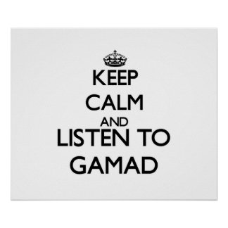 Keep calm and listen to GAMAD Poster