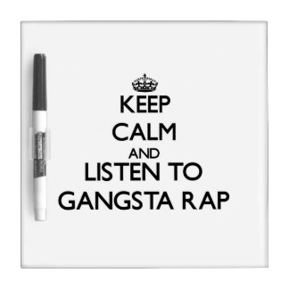 Keep calm and listen to GANGSTA RAP Dry-Erase Whiteboards