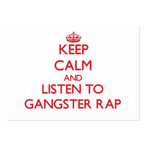 Keep calm and listen to GANGSTER RAP Business Card
