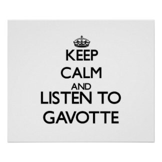 Keep calm and listen to GAVOTTE Poster