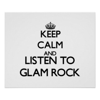Keep calm and listen to GLAM ROCK Poster