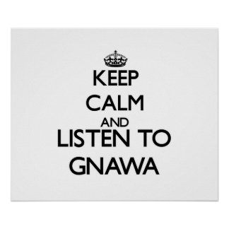 Keep calm and listen to GNAWA Poster