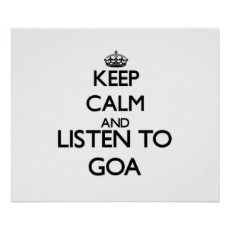 Keep calm and listen to GOA Print