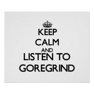 Keep calm and listen to GOREGRIND Print