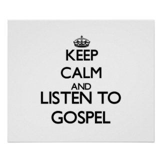 Keep calm and listen to GOSPEL Poster