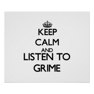 Keep calm and listen to GRIME Poster