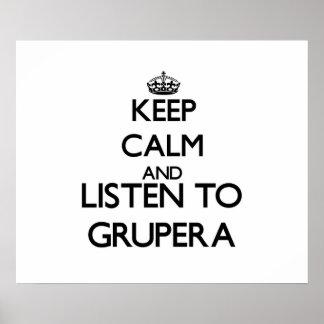 Keep calm and listen to GRUPERA Poster