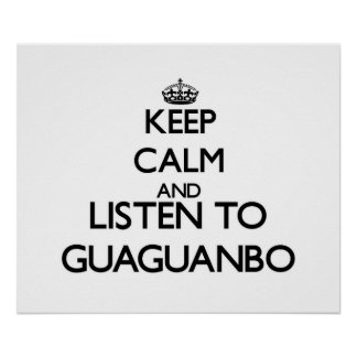 Keep calm and listen to GUAGUANBO Posters