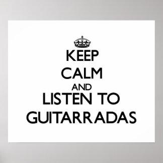 Keep calm and listen to GUITARRADAS Poster
