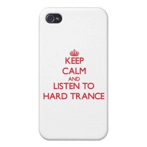 Keep calm and listen to HARD TRANCE iPhone 4/4S Cover