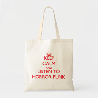 Keep calm and listen to HORROR PUNK Canvas Bags