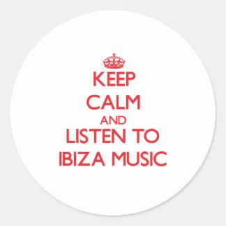 Keep calm and listen to IBIZA MUSIC Round Sticker