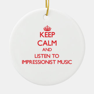 Keep calm and listen to IMPRESSIONIST MUSIC Christmas Tree Ornaments